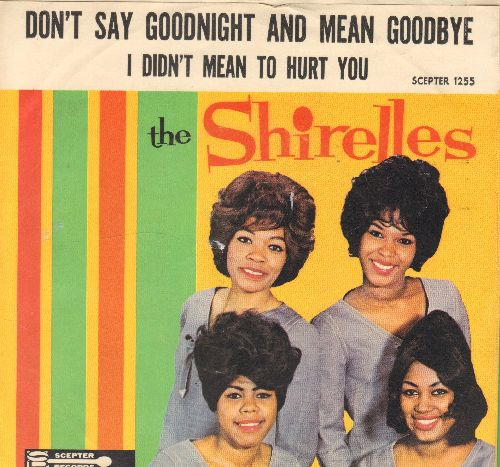 Shirelles - Don't Say Goodnight And Mean Goodbye/I Didn't Mean To Hurt You (with picture sleeve) - NM9/EX8 - 45 rpm Records