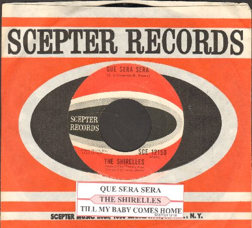 Shirelles - Que Sera Sera/Till My Baby Comes Home (with juke box label and vintage Scepter company sleeve)  - NM9/ - 45 rpm Records