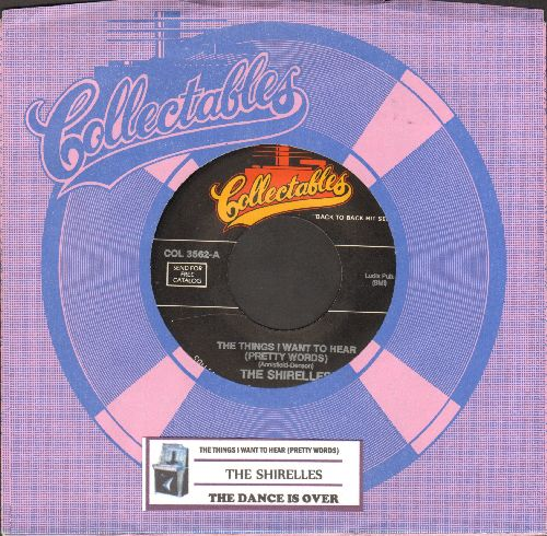 Shirelles - The Things I Want To Hear (Pretty Words)/The Dance Is over (double-hit re-issue with company sleeve and juke box label) - NM9/ - 45 rpm Records