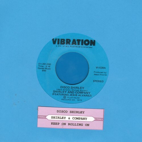 Shirley & Company - Disco Shirley/Keep On Rolling On - M10/ - 45 rpm Records
