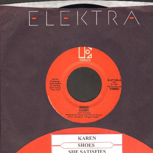 Shoes - Karen (FANTASTIC Psychedelic Sound!)/She Satisfies (with Elektra company sleeve and juke box label) - NM9/ - 45 rpm Records