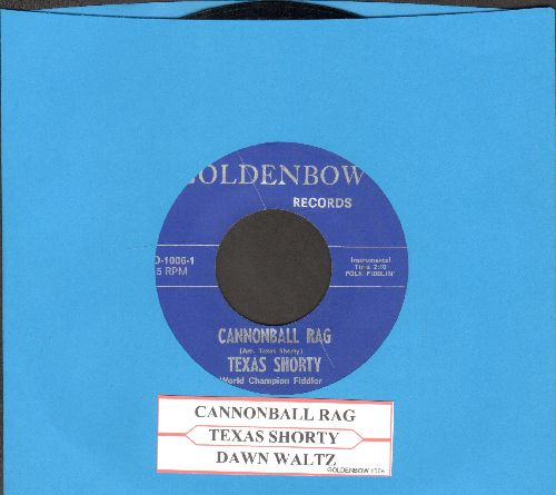 Texas Shorty - Cannonball Rag/Dawn Waltz (Texas Shorty, billed as World Champion Fiddler!)(with juke box label) - EX8/ - 45 rpm Records