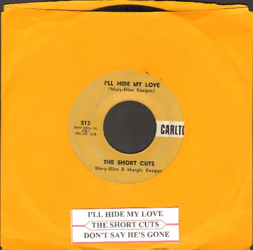 Short Cuts - I'll Hide My Love/Don't Say He's Gone (FANTASTIC Vintage Girl-Sound Two-Sider! - with juke box label) - VG7/ - 45 rpm Records