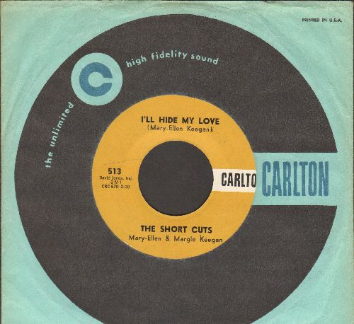 Short Cuts - I'll Hide My Love/Don't Say He's Gone (FANTASTIC Vintage Girl-Sound Two-Sider! - with RARE  Carlton company sleeve) - EX8/ - 45 rpm Records