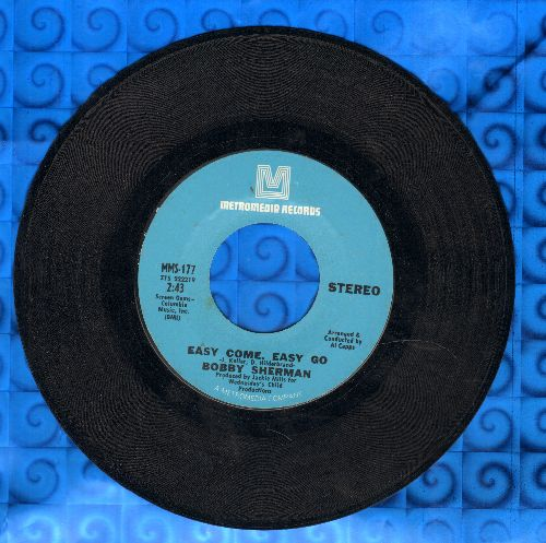 Sherman, Bobby - Easy Come, Easy Go/July Seventeen  - NM9/ - 45 rpm Records