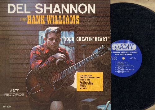 Shannon, Del - Del Shannon Sings Hank Williams: Your Cheatin' Heart, I Can't Help It, You Win Again, Ramblin' Man, Hey Goodlooking, I'm So Lonesome I Could Cry, Cold Cold Heart (Vinyl MONO LP record) - NM9/NM9 - LP Records