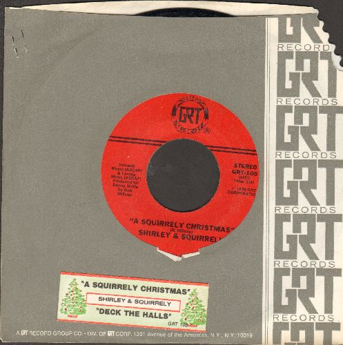Shirley & Squirrely - A Squirrely Christmas/Deck The Halls (with juke box label and GRT company sleeve) - EX8/ - 45 rpm Records