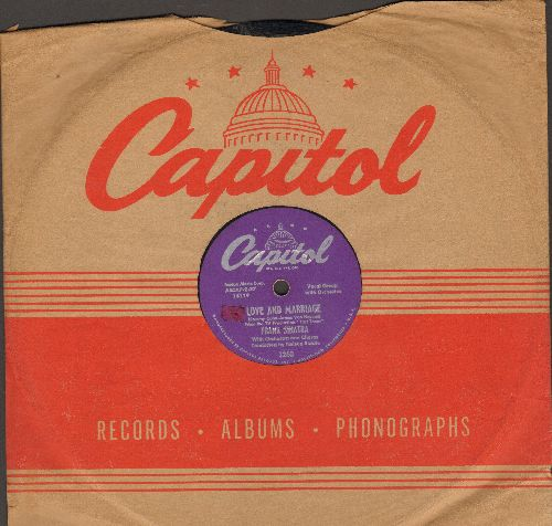 Sinatra, Frank - Love And Marriage/The Impatient Years (10 inch 78 rpm record with Capitol company sleeve) - EX8/ - 78 rpm