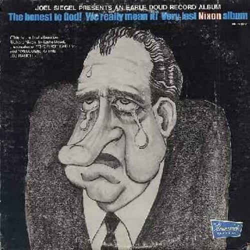 Doud, Earle - The Honest To God! We Really Didn't Mean It! Very Last NIXON Album - Comedy/Satire following the Watergate Affair (this is the first album on Richard Nixon, by Earle Doud, the creator of The First Family and Welcome To the LBJ Ranch) (Vinyl