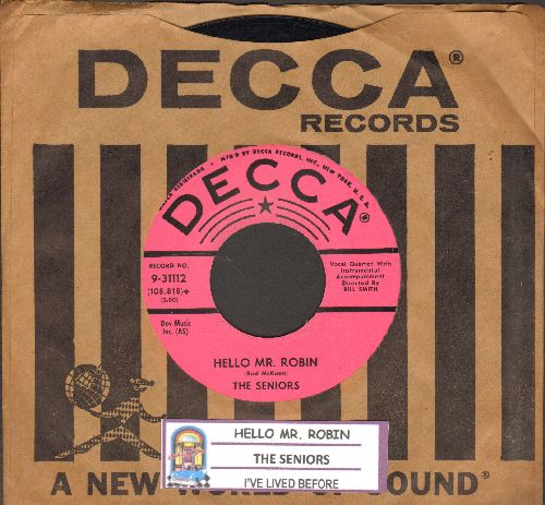 Seniors - Hello Mr. Robin/I've Lived Before (RARE DJ advance pressing with juke box label and vintage Decca company sleeve) - NM9/ - 45 rpm Records