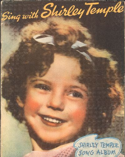 Temple, Shirley - Sing with Shirley Temple - Shirley Temple 8 Song SHEET MUSIC Book (GREAT gift for a fan of America's Favorite Child Star!) - EX8/ - Sheet Music