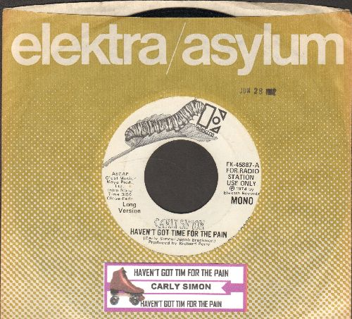 Simon, Carly - Haven't Got Time For The Pain (double-A-sided DJ advance pressing with Elektra company sleeve and juke box label) - EX8/ - 45 rpm Records