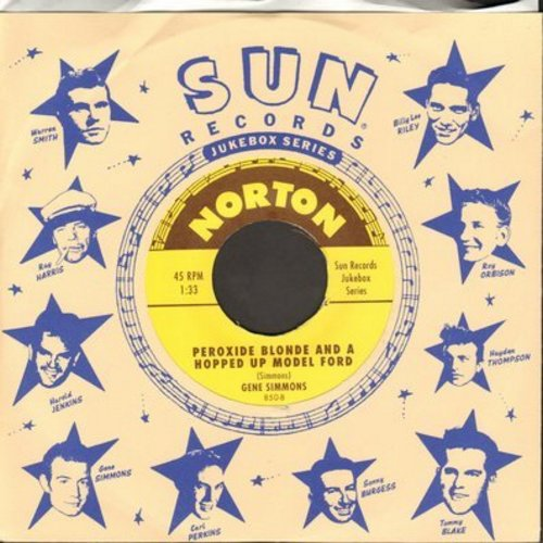 Simmons, Gene, Billy Lee Riley - Peroxide Blonde And A Hopped Up Model Ford/She's My Baby (re-issue of vintage Rock-A-Billy recordings, with Norton picture sleeve) - M10/ - 45 rpm Records