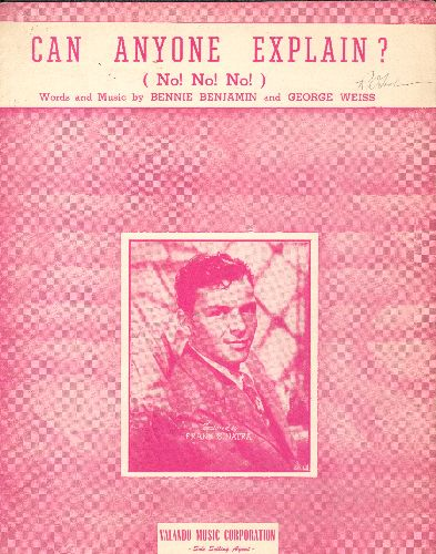 Sinatra, Frank - Can Anyone Explain? (No! No! No!)  - Vintage SHEET MUSIC featuring nice cover portrait of Frank Sinatra! - EX8/ - Sheet Music