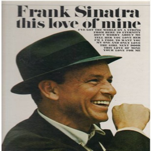 Sinatra, Frank - This Love Of Mine: From Here To Eternity, My One And Only Love, Tell Her You Love Her (Vinyl STEREO LP record, 1970s issue of vintage recordings) - NM9/NM9 - LP Records