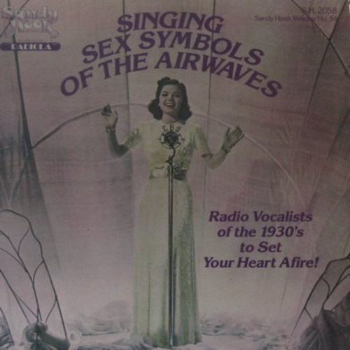 Wiley, Lee, Connie Boswell, Frances Langford, Helen Morgan, Ruth Etting, others - Singing Sex Symbols of the Airwaves: You Came To My rescue, Over The Rainbow, You Go To My Head, A Poor Ex-Wife (Vinyl LP record, 1980s issue of original 1930s recordings) -