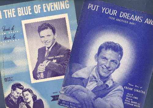 Sinatra, Frank - 2 Vintage SHEET MUSIC for the Price of 1!  Includes In The Blue Of The Evening (1942) and Put Your Dreams Away (1943). NICE cover art of a young Sinatra! - VG7/ - Sheet Music
