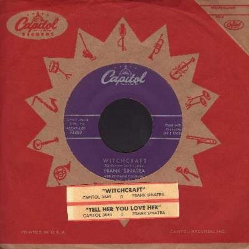 Sinatra, Frank - Witchcraft/Tell Her You Love Her (with vintage capitol company sleeve and juke box label) - EX8/ - 45 rpm Records