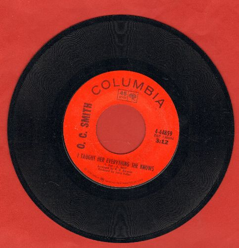 Smith, O. C. - I Taught Her Everything She Knows/Friend, Lover, Woman, Wife - NM9/ - 45 rpm Records