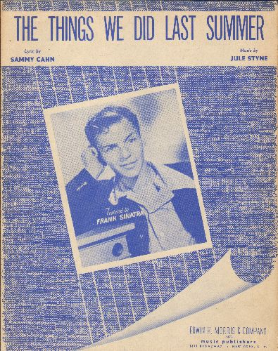 Sinatra, Frank - The Things We Did Last Summer - Vintage SHEET MUSIC for the standard love ballad, NICE cover portrait of Frank Sinatra! - EX8/ - Sheet Music