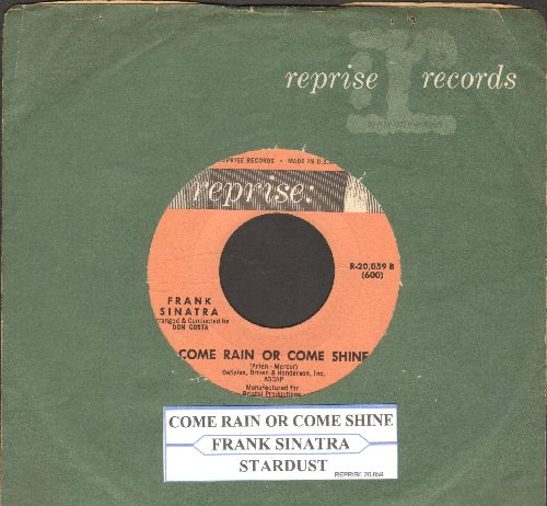 Sinatra, Frank - Come Rain Or Come Shine/Stardust (with juke box label Reprise company sleeve) - EX8/ - 45 rpm Records
