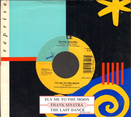 Sinatra, Frank - Fly Me To The Moon/The Last Dance (with juke box label and Reprise company sleeve) - EX8/ - 45 rpm Records