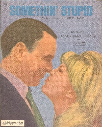 Sinatra, Frank - Something Stupid - Vintage SHEET MUSIC for the World Hit by Nancy & Frank Sinatra - BEAUTIFUL cover art picturing the Father/Daughter Duet, suitable for framing! - EX8/ - Sheet Music