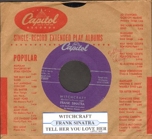 Sinatra, Frank - Witchcraft/Tell Her You Love Her (with vintage capitol company sleeve and juke box label) - NM9/ - 45 rpm Records