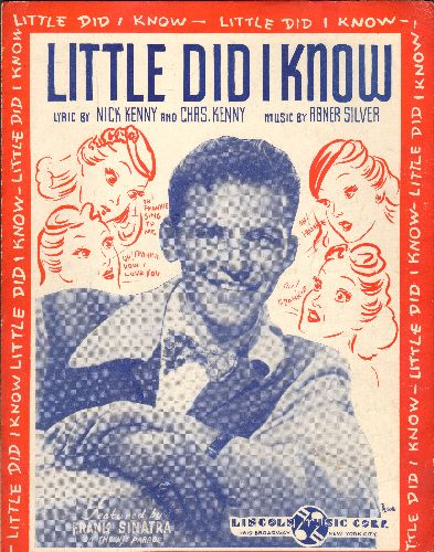 Sinatra, Frank - Little Did I Know - Vintage SHEET MUSIC featuring VERY NICE cover art with Frank Sinatra! - VG7/ - Sheet Music