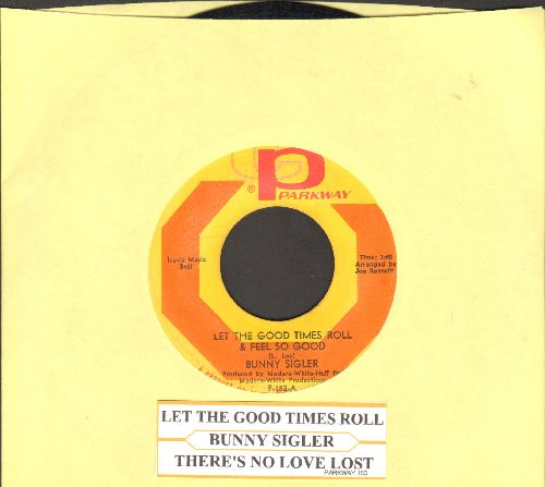 Sigler, Bunny - Let The Good Times Roll & Feel So Good/There's No Love Left (In This Old Heart Of Mine) (with juke box label) - EX8/ - 45 rpm Records