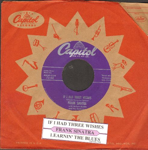 Sinatra, Frank - Learnin' The Blues/If I Had Three Wishes (with juke box label and vintage Capitol company sleeve) - EX8/ - 45 rpm Records