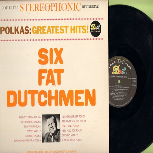 Six Fat Dutchmen - Polkas: Greatest Hit! - Pennsylvania Polka, Beer Barrel Polka, Liechtensteiner Polka, Clarinet Polka, Jumpin' Jack Polka (Vinyl STEREO LP record - NM9/NM9 - LP Records