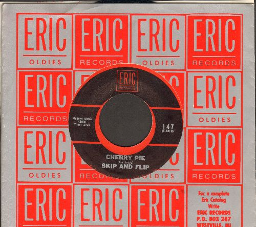 Skip & Flip - Cherry Pie/It Was I (double-hit early re-issue with Eric company sleeve) - NM9/ - 45 rpm Records