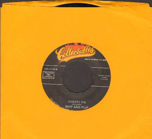 Skip & Flip - Cherry Pie/It Was I (double-hit early re-issue) - VG7/ - 45 rpm Records