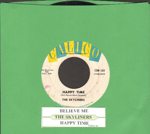 Skyliners - Believe Me/Happy Time (with juke box label)(heavy wol) - EX8/ - 45 rpm Records