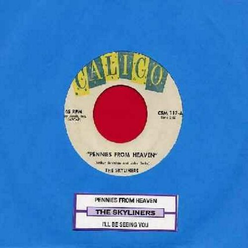 Skyliners - Pennies From Heaven/I'll Be Seeing You (with juke box label) - VG7/ - 45 rpm Records