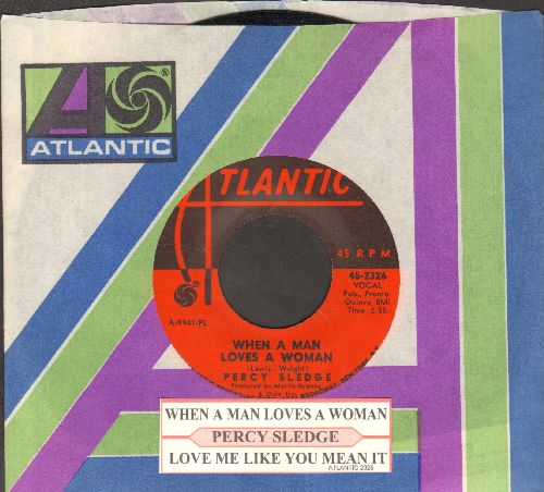 Sledge, Percy - When A Man Loves A Woman/Love Me Like You Mean It (with Atlantic company sleeve and juke box label) - NM9/ - 45 rpm Records