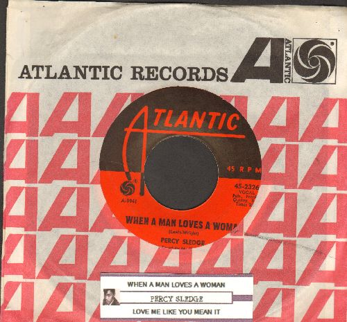 Sledge, Percy - When A Man Loves A Woman/Love Me Like You Mean It (with Atlantic company sleeve and juke box label) - VG7/ - 45 rpm Records