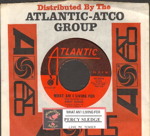 Sledge, Percy - What Am I Living For/Love Me Tender (with juke box label and Atlantic company sleeve) - EX8/ - 45 rpm Records