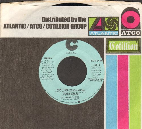 Sister Sledge - Next Time You'll Know (double-A-sided DJ advance pressing with company sleeve) - NM9/ - 45 rpm Records