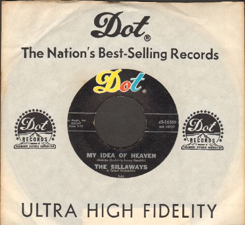 Sillaways - My Idea Of Heaven/What's She Got (with Dot company sleeve) - EX8/ - 45 rpm Records