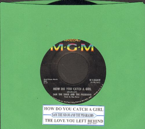 Sam The Sham & The Pharaohs - How Do You Catch A Girl/The Love You Left Behind (with juke box label) - EX8/ - 45 rpm Records