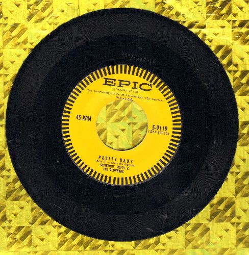 Smith, Somethin' & The Redheads - Pretty Baby/When All The Streets Are Dark  - NM9/ - 45 rpm Records
