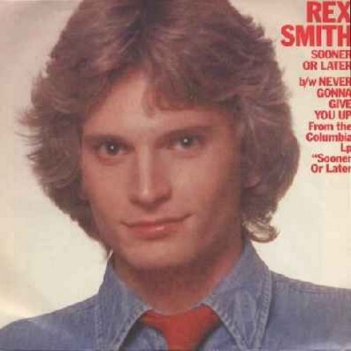Smith, Rex - Sooner Or Later/Never Gonna Give You Up (with picture sleeve) - M10/VG7 - 45 rpm Records