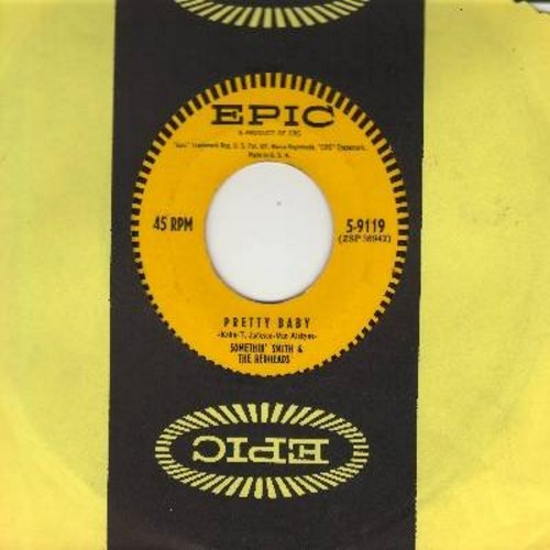 Smith, Somethin' & The Redheads - Pretty Baby/When All The Streets Are Dark (with Epic company sleeve) - EX8/ - 45 rpm Records