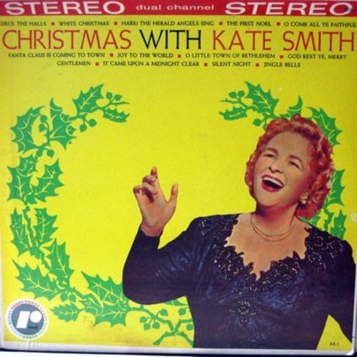 Smith, Kate - Christmas With Kate Smith: White Christmas, Jingle Bells, Santa Claus Is Coming To Town, The First Noel (Vinyl STEREO LP record) - NM9/EX8 - LP Records