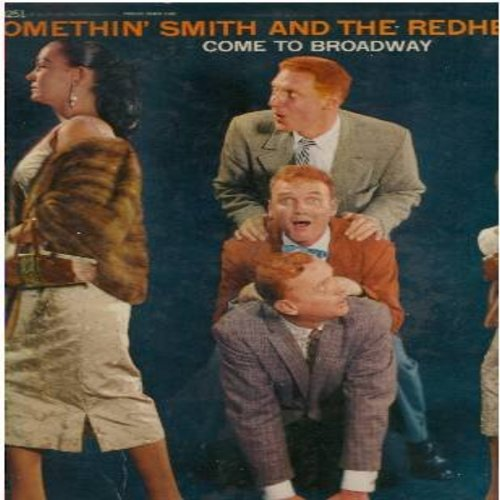 Smith, Somethin' & The Redheads - Come To Broadway: Heartaches, Ma! (She's Making Eyes At Me), Lullaby Of Broadway, Forty-Second Street, Manhatten (Vinyl MONO LP record) - NM9/EX8 - LP Records