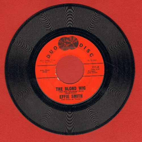 Smith, Effie - The Blond Wig/Me And My Kids (HILARIOUS -soul-flavor- comedy routine!) - VG6/ - 45 rpm Records