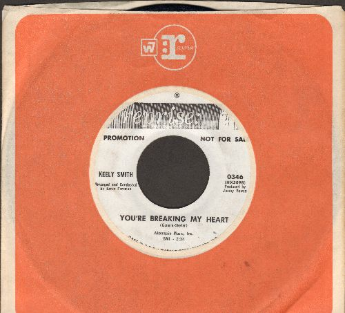 Smith, Keely - You're Breaking My Heart/Crazy (DJ advance pressing with vintage Reprise company sleeve) - NM9/ - 45 rpm Records