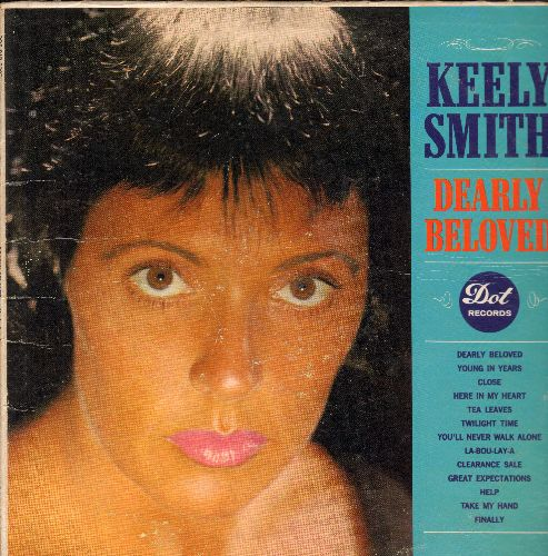 Smith, Keely - Deraly Beloved: Here In My Heart, Twilight Time, Clearance Sale, Take My Hand, You'll Never Walk Alone, Tea Leaves (Vinyl MONO LP record) - EX8/VG7 - LP Records